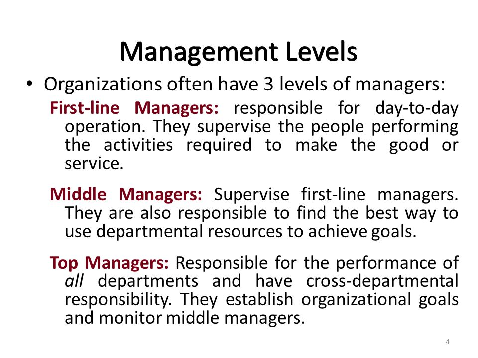 Management Levels Organizations often have 3 levels of managers: