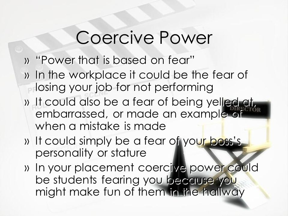 coercive power I think one of the essential skills of a leader is to be able to balance use of coercive power and reward power in leading employees each person responds differently to these two types of.