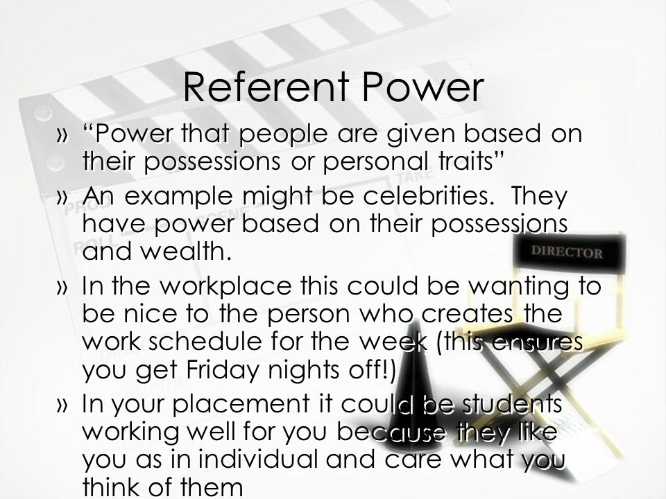 example of referent power - referent power reward power  it is one example of the use of reward power in social settings friedman, carlsmith and sears (1974) provide a fascinating.