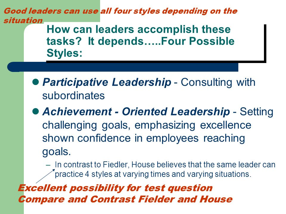 achievement oriented leadership style Leadership - telling, selling, participating, delegating influence is the soul of leadership the definitive leadership style research comes from paul hersey and.
