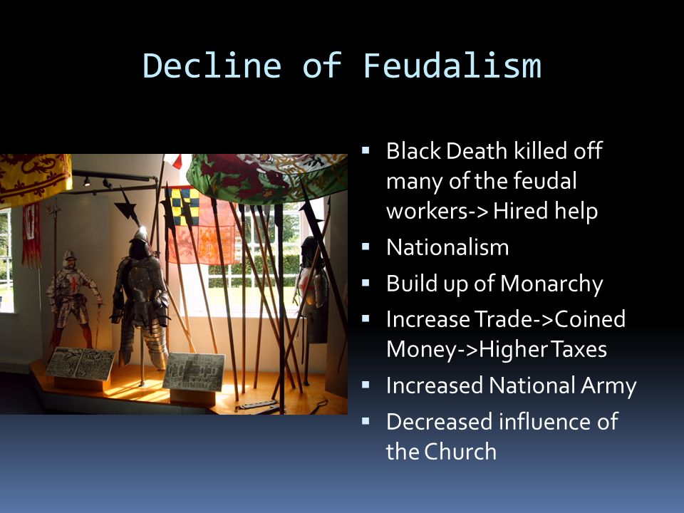 What Caused the Downfall of Feudalism?