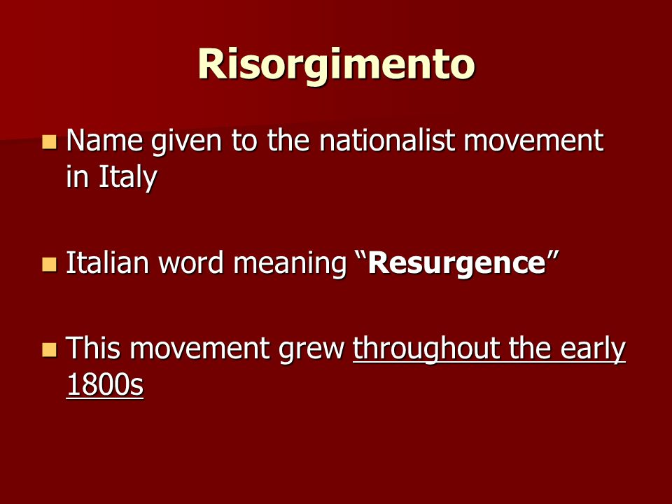 history of the risorgimento movement in italy For background, i should preface any further remarks by stating that until the 1990s the standard version of the history of italian unification, the risorgimento of the nineteenth century, was usually presented as some facsimile of this glowing account:.