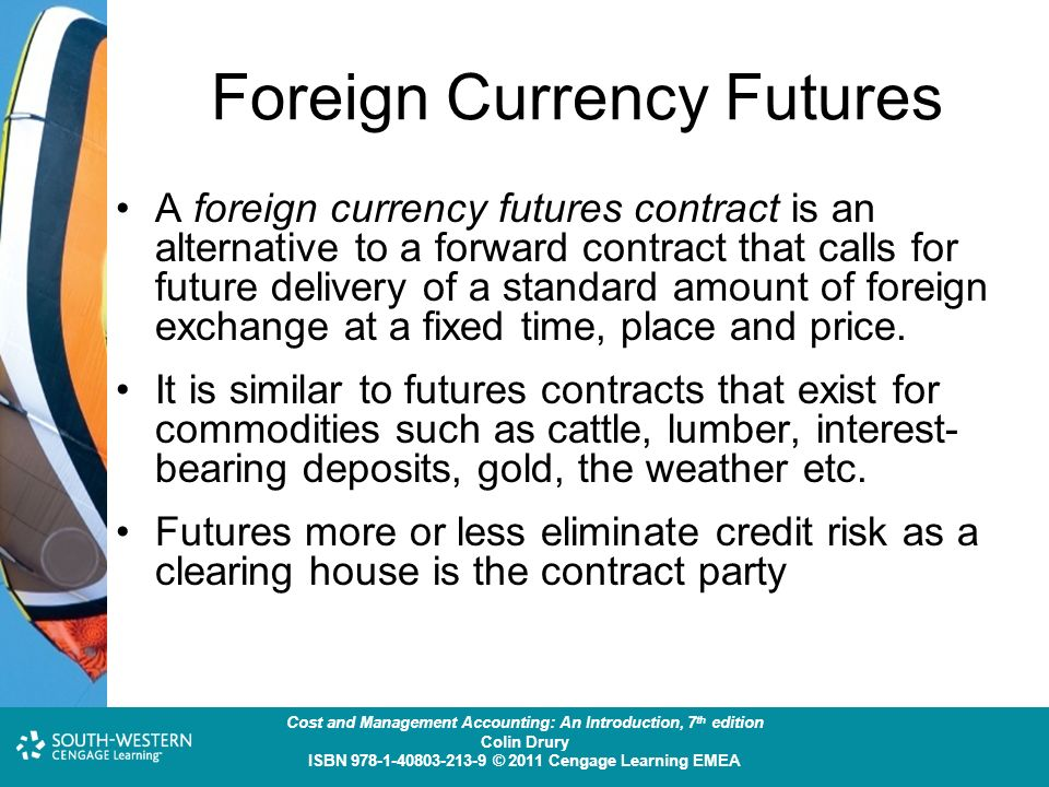 chapter 7 currency futures and options 1235 forward and futures contracts on currencies   this chapter covers more derivatives, financial contracts whose value depends on the  6@7 k 06 because dayїё starts with 5 я 687 k 06 contracts this amount will be compounded.