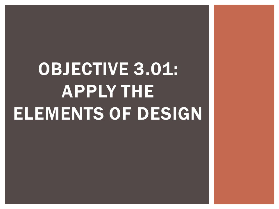 3 Elements Of Design : Objective apply the elements of design ppt video