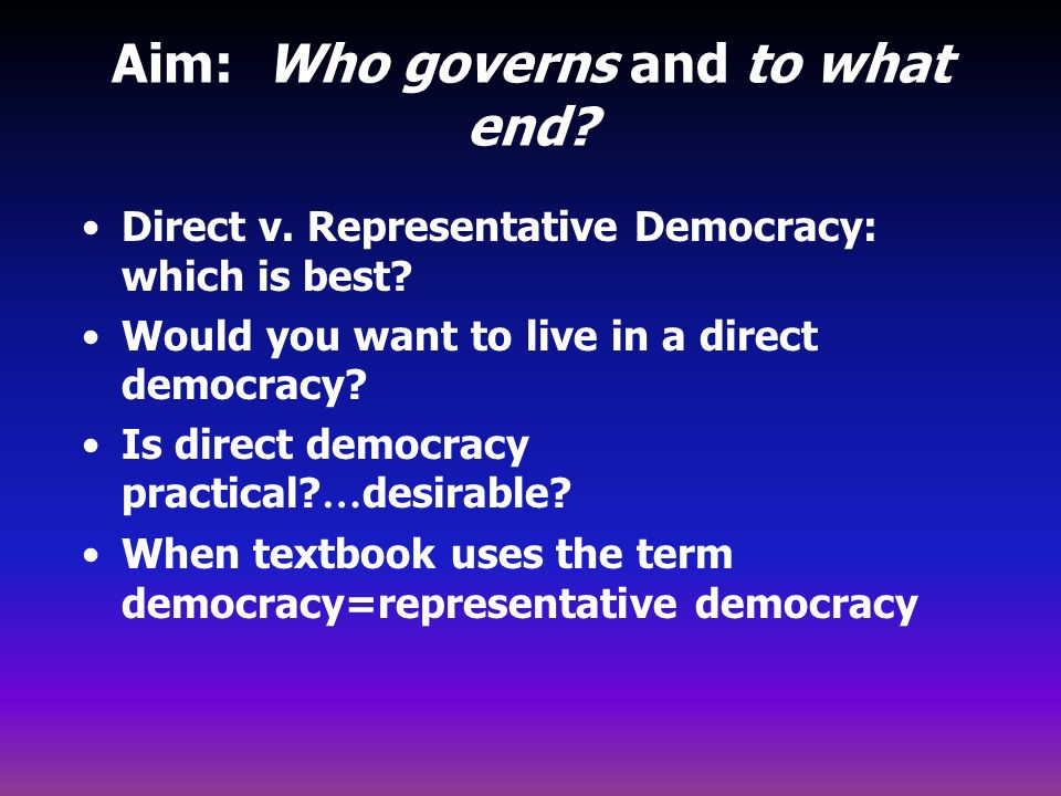 direct vs. representative democracy essay Many people feel that direct democracy could work to reduce voter apathy and place national and local issues directly in the hands of those they affect most.