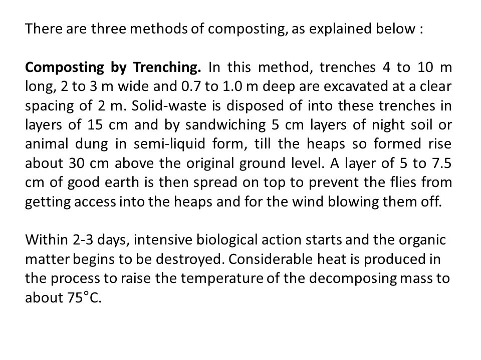 There are three methods of composting, as explained below :