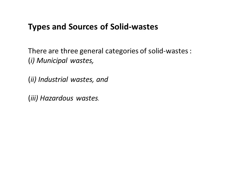 Types and Sources of Solid-wastes