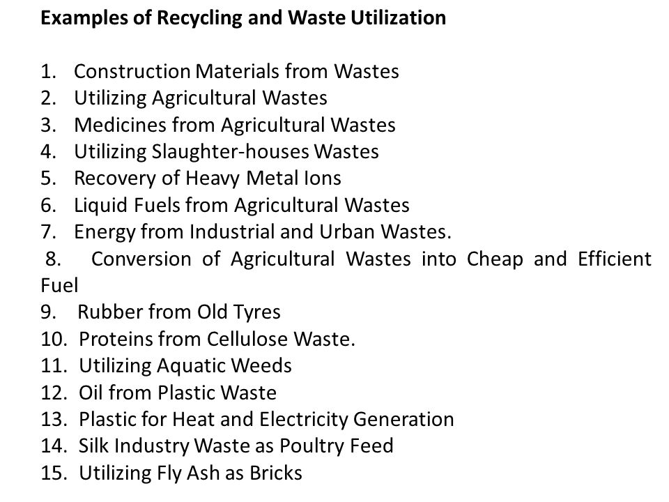 Examples of Recycling and Waste Utilization