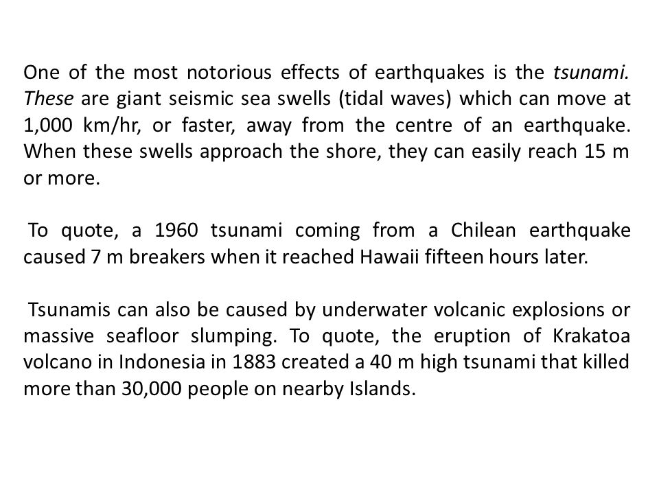 One of the most notorious effects of earthquakes is the tsunami
