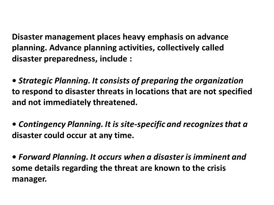 Disaster management places heavy emphasis on advance planning