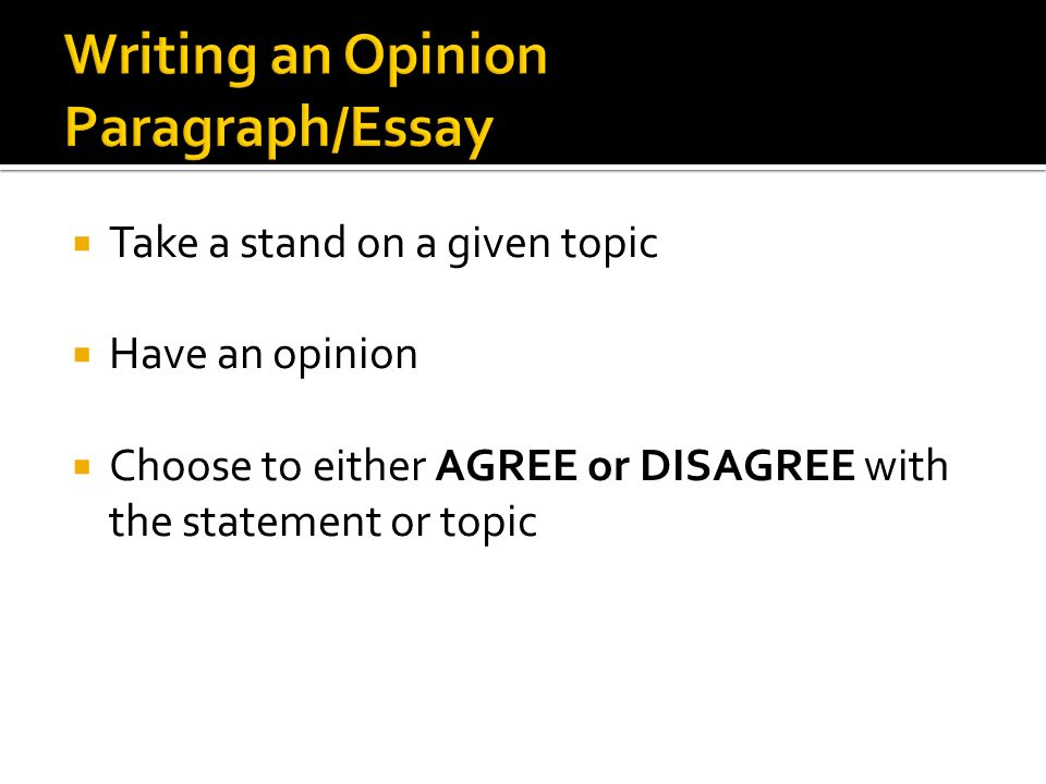 how to write an opinion paragraph