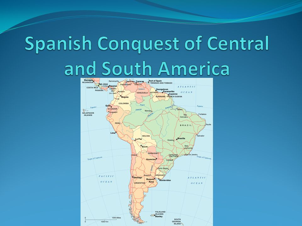 Spanish Conquest Of Central And South America Ppt Video Online