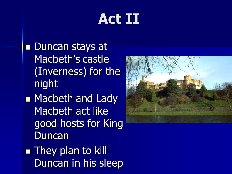 eulogy for king duncan in macbeth Macbeth regularly led his nation into battle in duncan's stead, and it would be hard for any present to forget his daring and fearless attitude, particularly not on the day he defeated sweno's norwegian invasion and macdonald, the rebellious thane of cawdor.