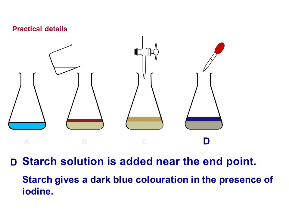 Starch solution is added near the end point.