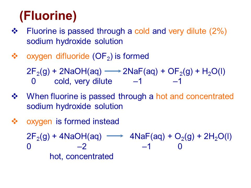 (Fluorine) Fluorine is passed through a cold and very dilute (2%) sodium hydroxide solution. oxygen difluoride (OF2) is formed.