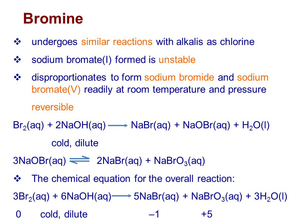 Bromine undergoes similar reactions with alkalis as chlorine