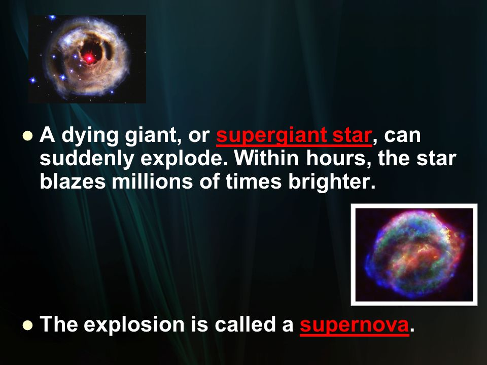 The explosion is called a supernova.