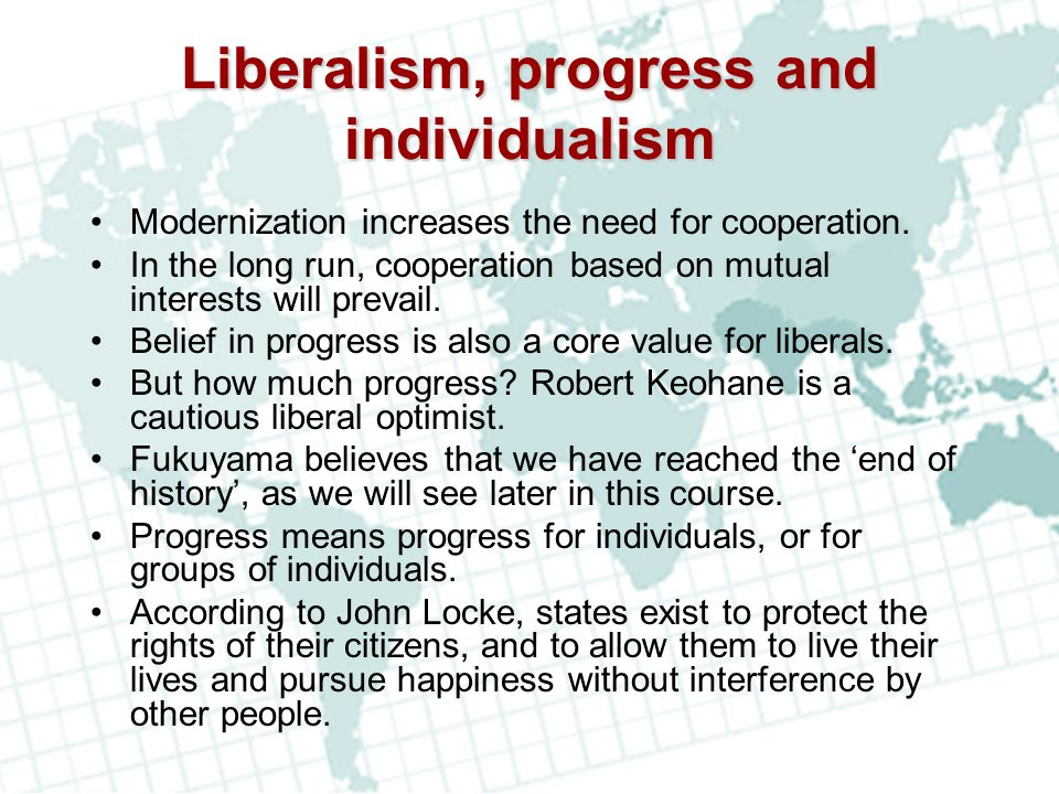 liberal theory Liberalism is a school of thought within international relations theory which can be thought to revolve around three interrelated principles: rejection of power politics as the only possible outcome of international relations  it questions security/warfare principles of realism.