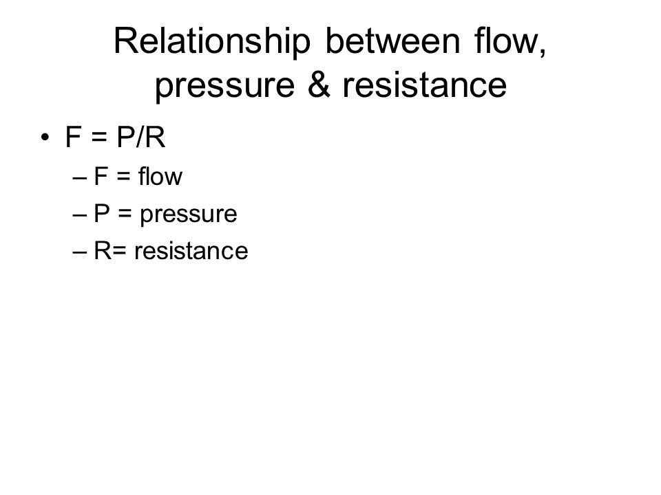 pressure flow and resistance relationship help