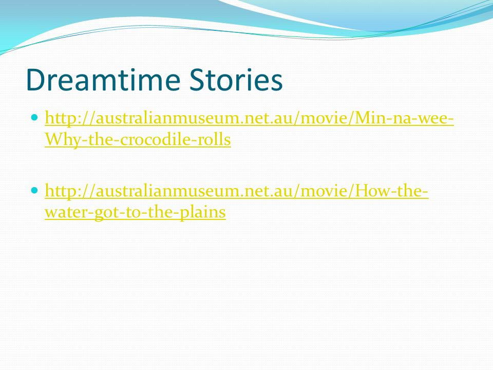 Dreamtime Stories http://australianmuseum.net.au/movie/Min-na-wee-Why-the-crocodile-rolls.