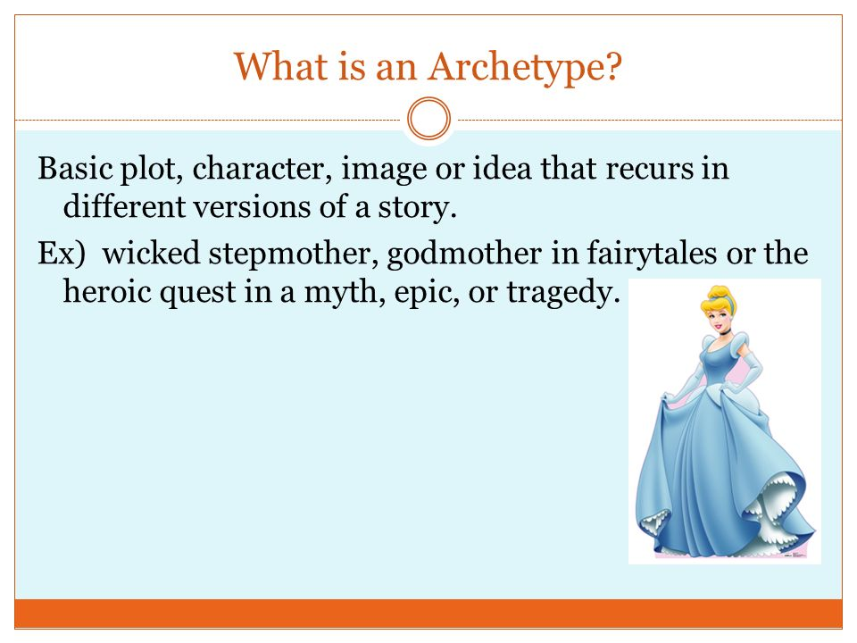 What is an Archetype Basic plot, character, image or idea that recurs in different versions of a story.