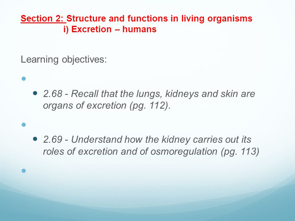 Section 2: Structure and functions in living organisms i) Excretion – humans