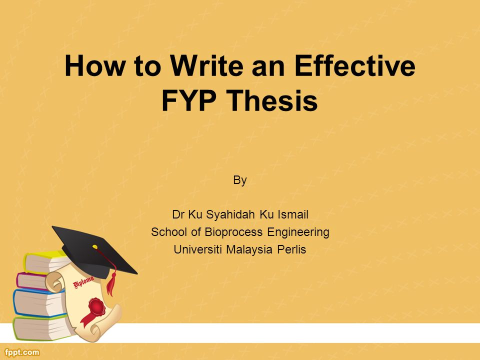 fyp thesis Procedures for submission of final year projects (fyp) by students 1 the final year projects/dissertation/thesis to be submitted must be the final.