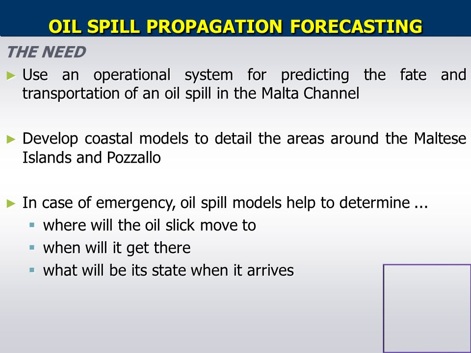 OIL SPILL PROPAGATION FORECASTING