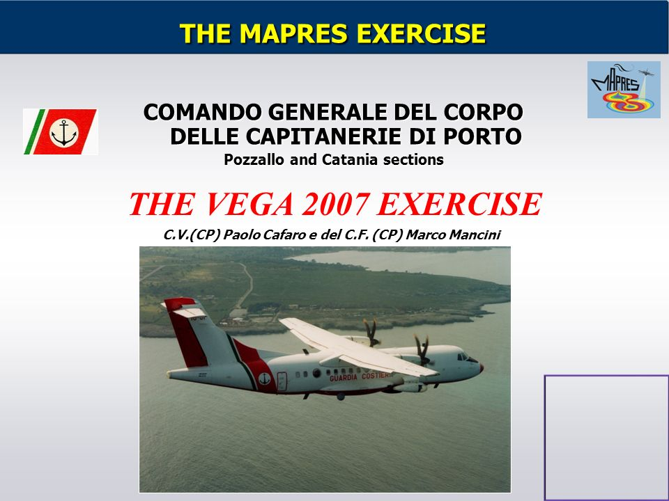 THE VEGA 2007 EXERCISE THE MAPRES EXERCISE