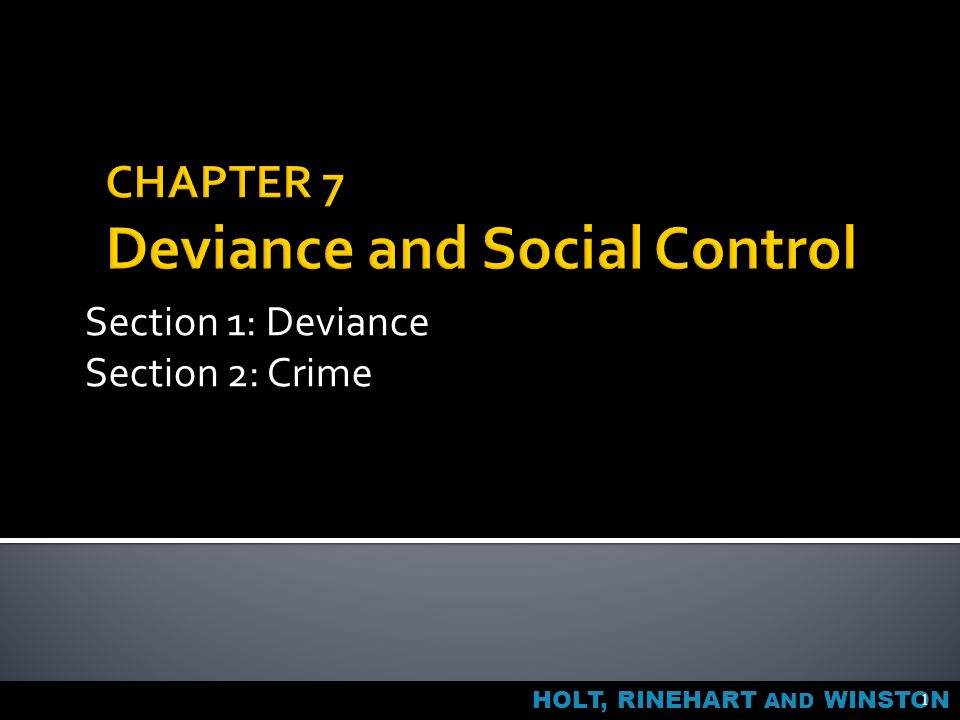 social control and criminal deviance Social control, a necessary component of social order, is the product of many  forces in our  it is up to formal bodies like the judiciary and the penal system to  dole out sanctions  how sociologists study deviance and crime.