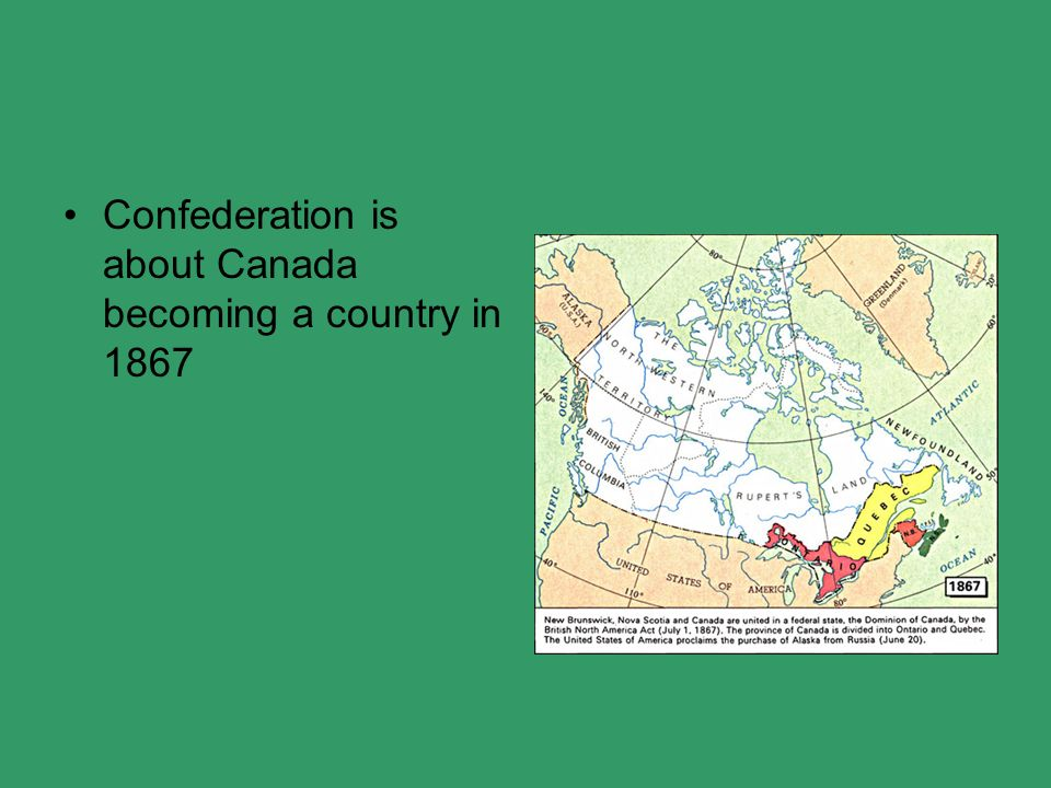 3 Confederation is about Canada becoming