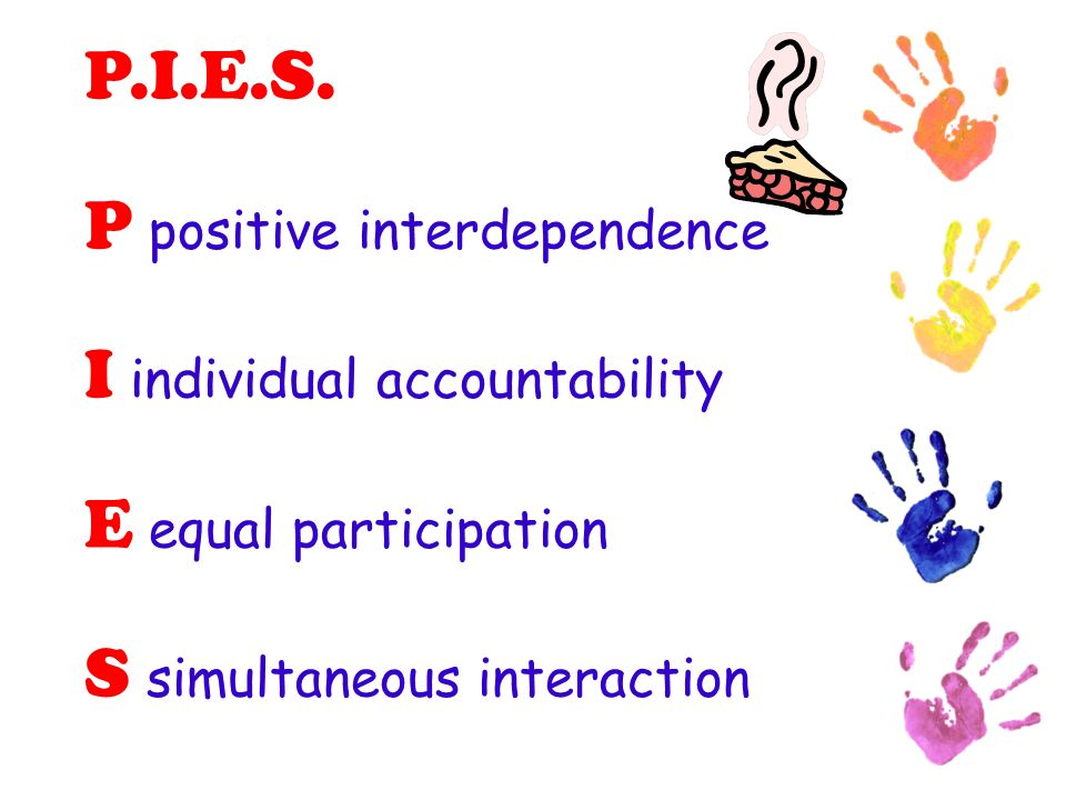 P positive interdependence I individual accountability