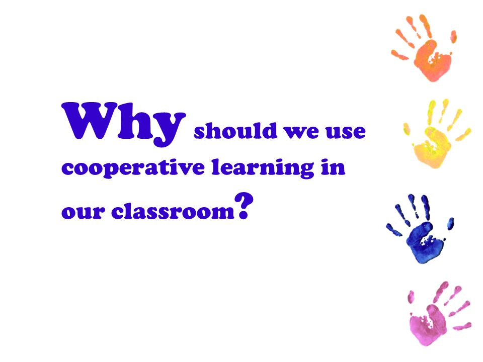 Why should we use cooperative learning in our classroom