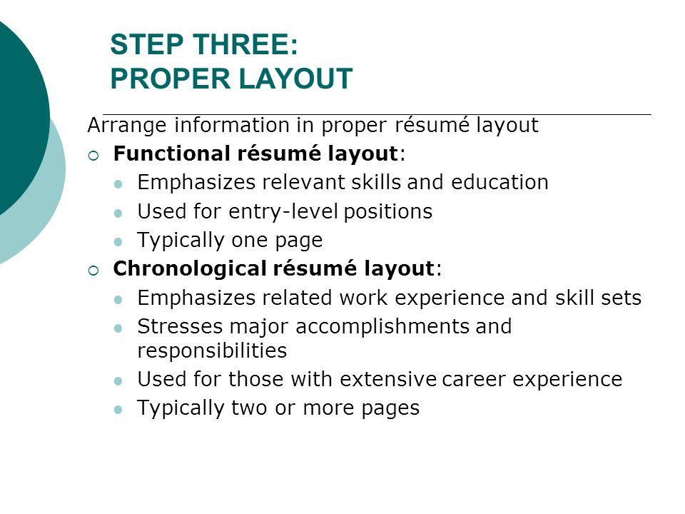STEP THREE: PROPER LAYOUT  Proper Resume Layout
