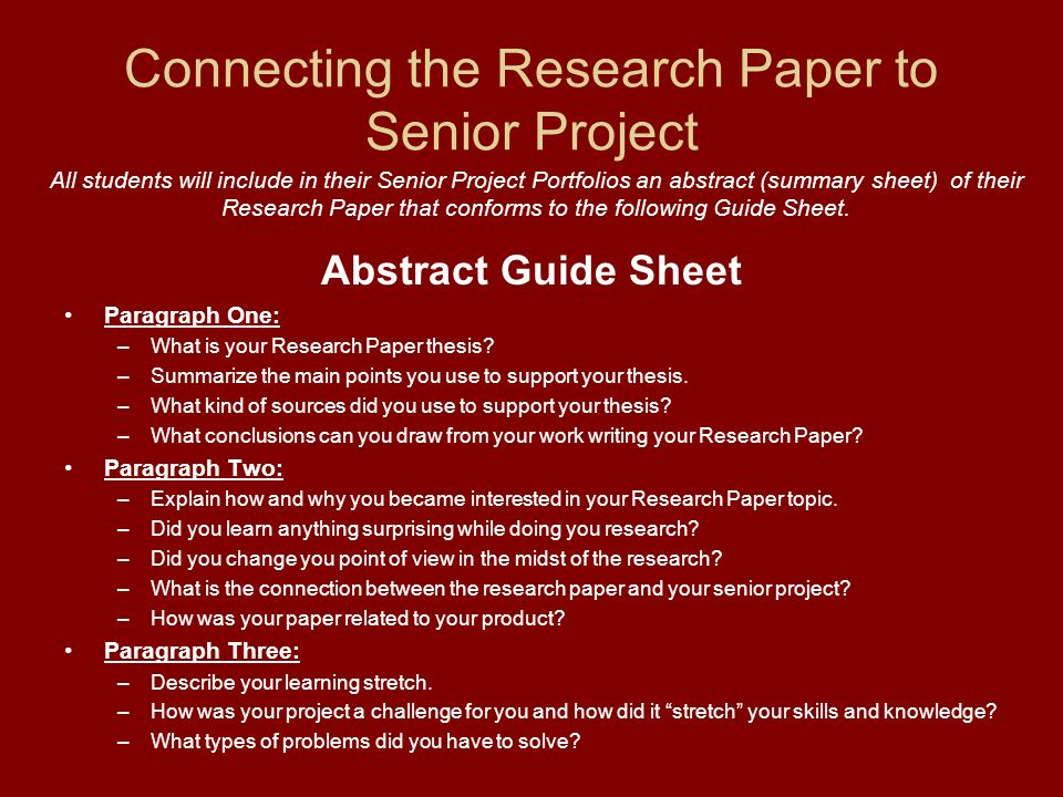 senior project research paper The argumentative paper is a research-based position paper that students complete on the senior project paper begins with an essential question that generates a.
