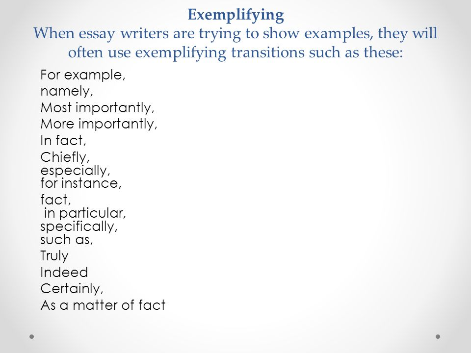 transitions go the flow ppt  exemplifying when essay writers are trying to show examples they will often use exemplifying transitions