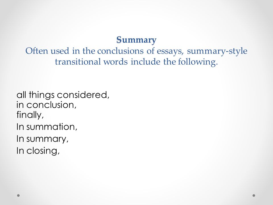 transitions go the flow ppt summary often used in the conclusions of essays summary style transitional words include the