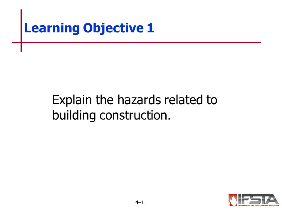 Learning objective 1 explain the hazards related to building understanding construction types can help firefighters in several ways altavistaventures Gallery
