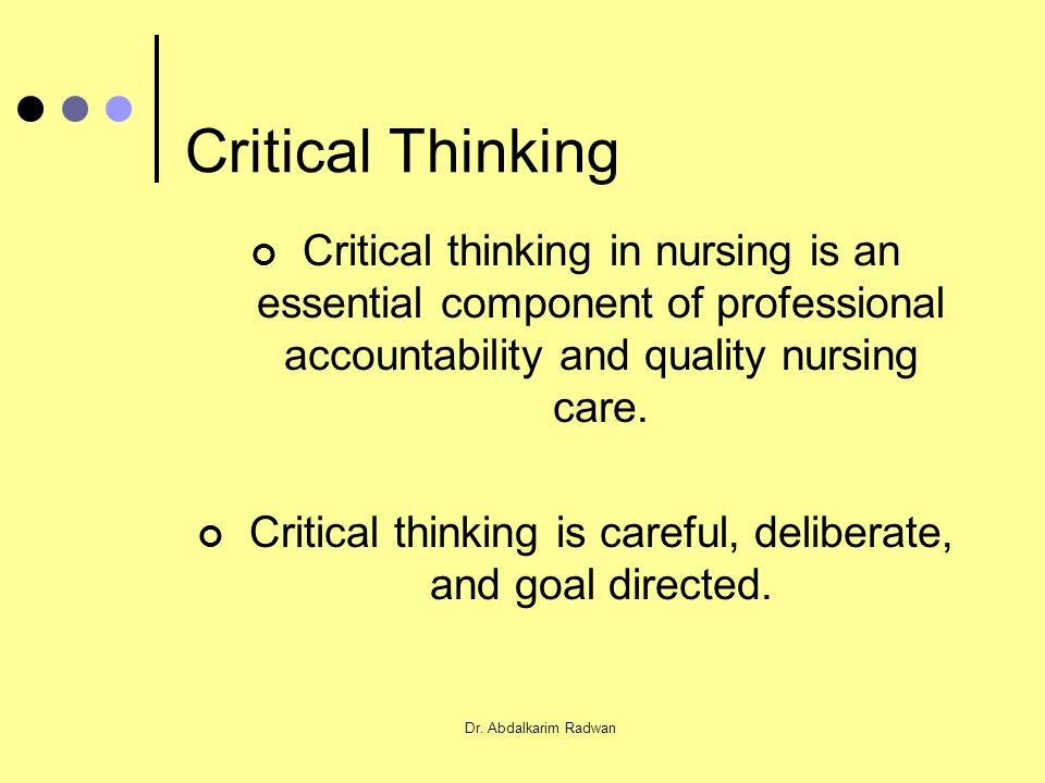 relationship between critical thinking and nursing assessment The relationship between critical thinking dispositions and academic achievement in iranian midwifery students.