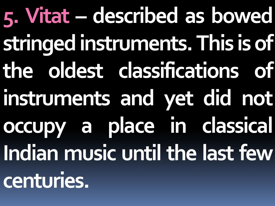 5. Vitat – described as bowed stringed instruments