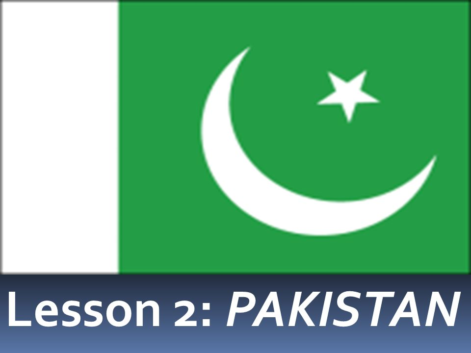 Lesson 2: PAKISTAN