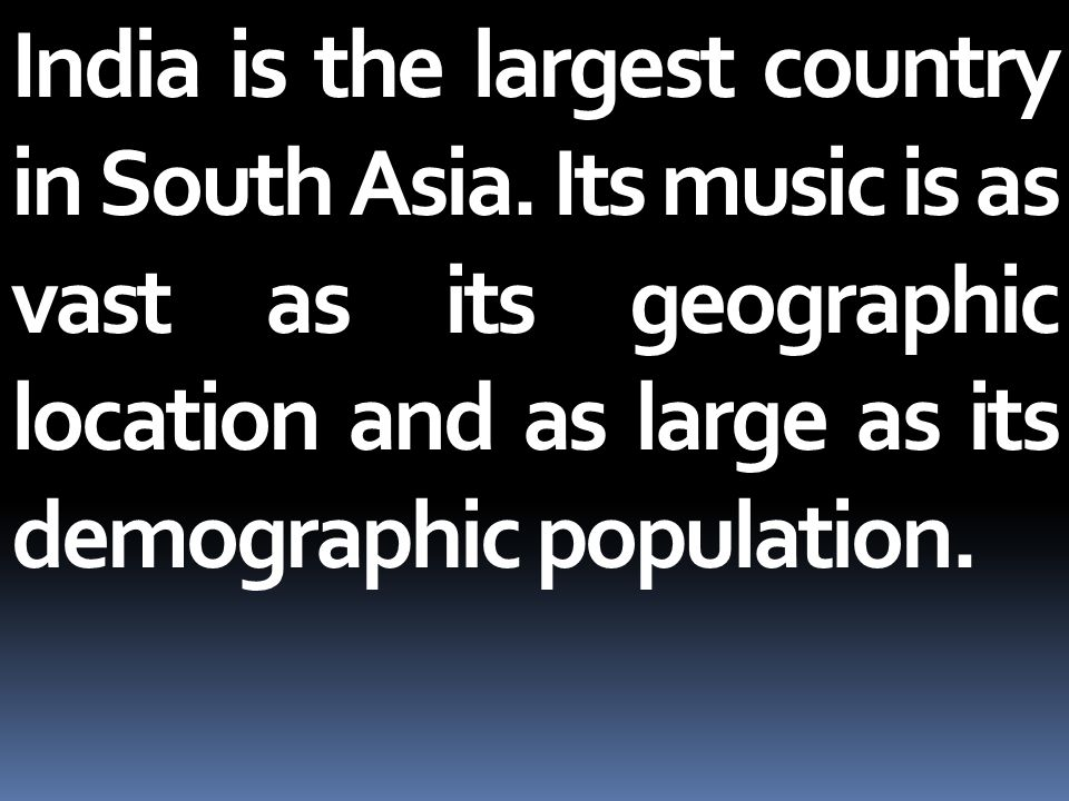 India is the largest country in South Asia