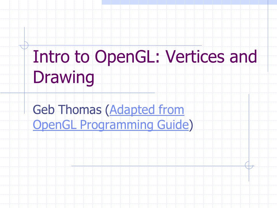 Intro to OpenGL: Vertices and Drawing