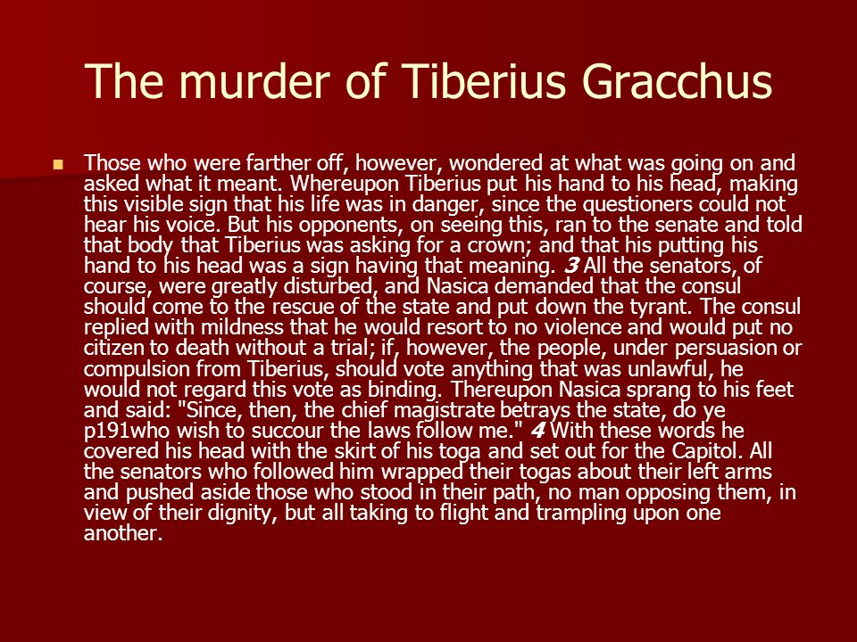 the life of tiberius gracchus essay Sempronia is the nomen of the roman  who was most famous as the sister of the ill-fated tiberius gracchus  sempronia is also mentioned in charles lamb's 19th.