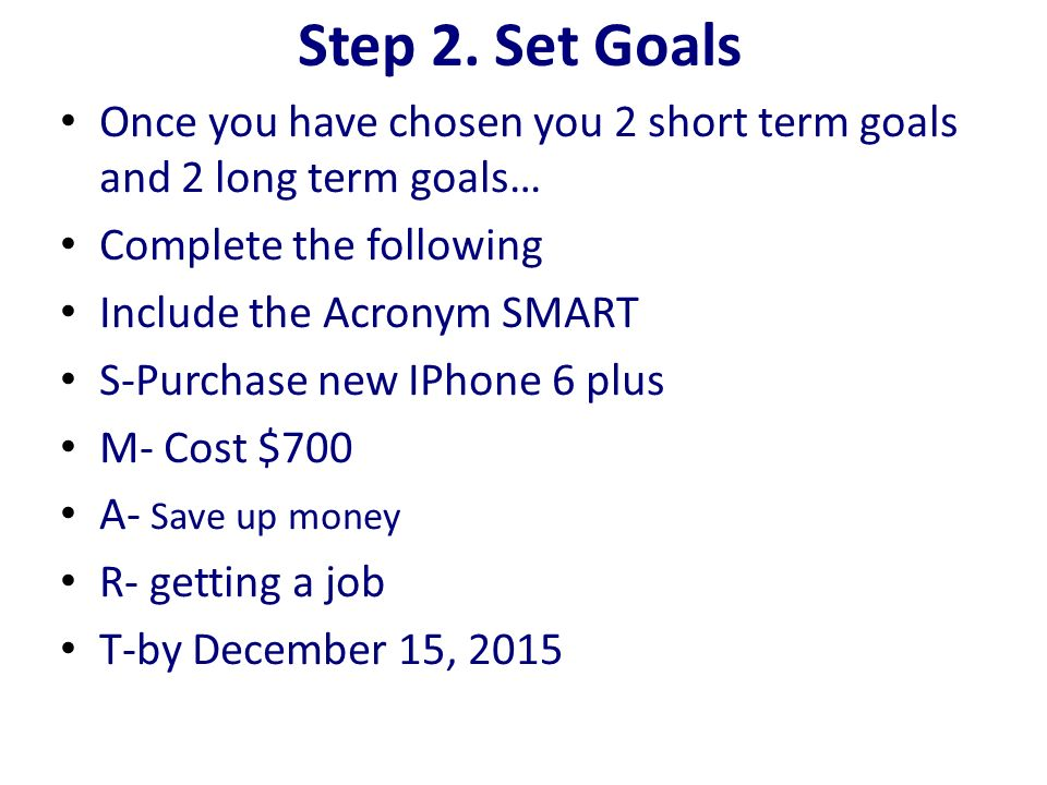 Long And Short Term Goals : Setting smart goals if aren t reachable they