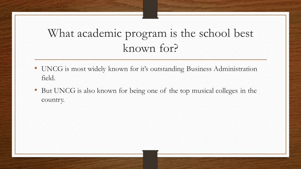 What academic program is the school best known for