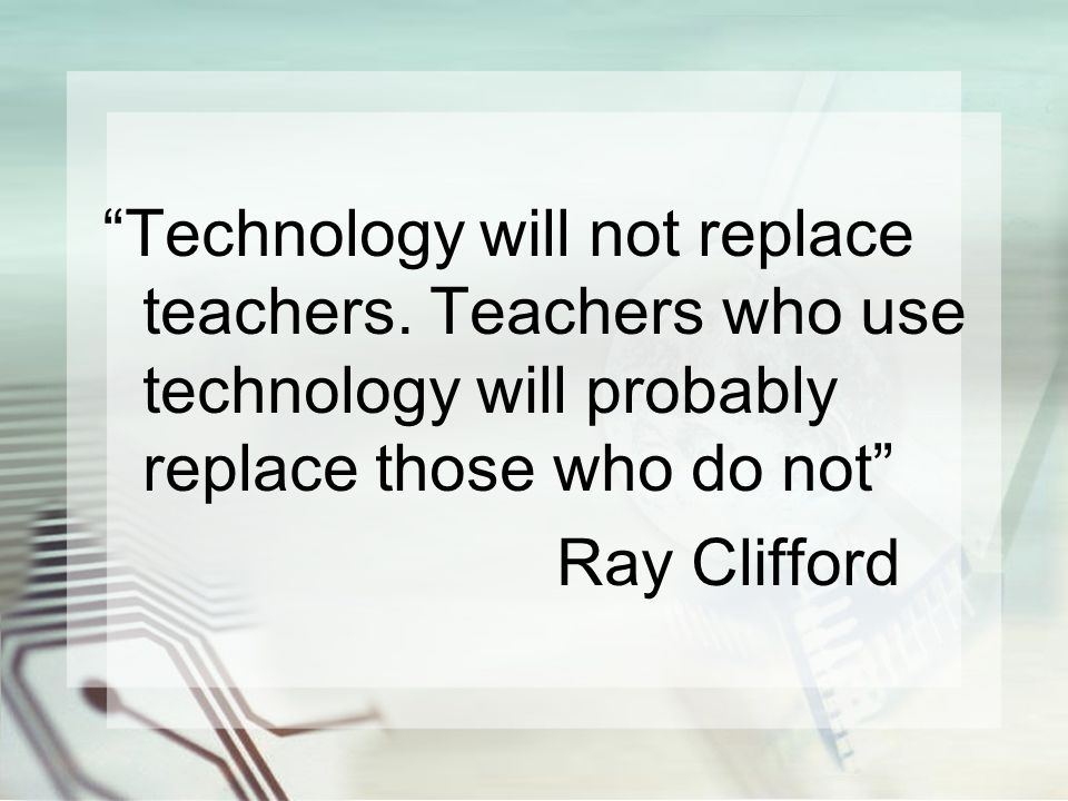 why computers not replace teachers Technology will not replace teachers or one laptop for every student may offer opportunities that a classroom with one computer for the teacher to use does not.