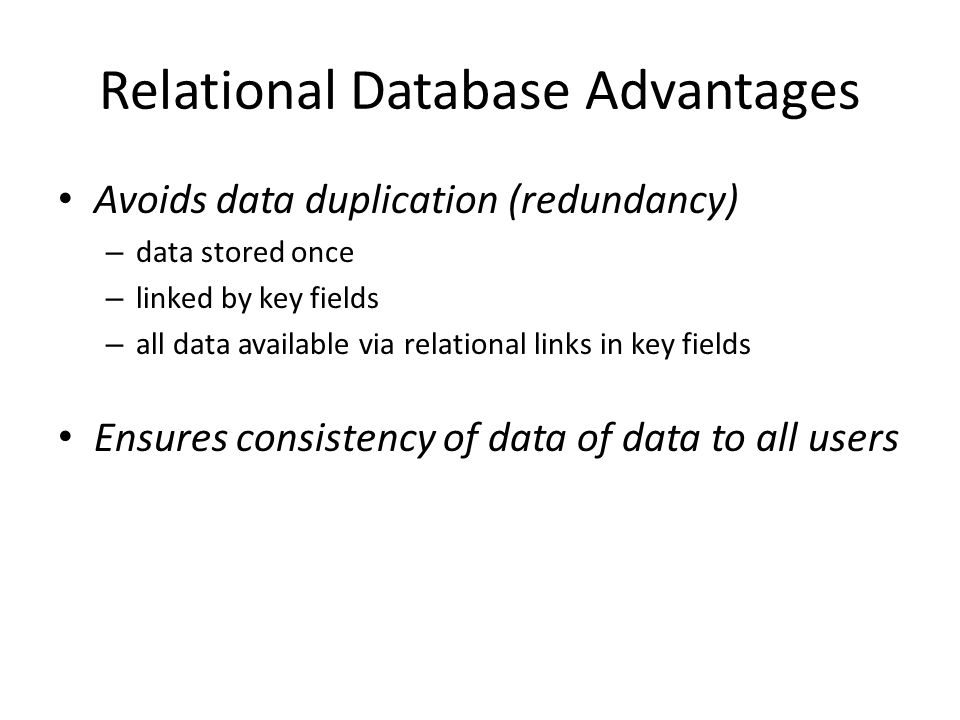 three benefits of a relational database Integrity constraints must be available and stored in the relational database  the relational model has three  of a database benefits of the relational.