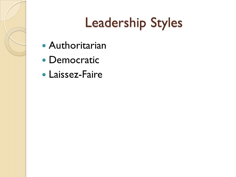 leadership styles of laissez faire Lewin's leadership styles a leadership style is the manner and approach of providing direction, implementing plans, and motivating people lewin gathered a group of people to identify different styles of leadership that were authoritarian, democratic and laissez-faire leadership.