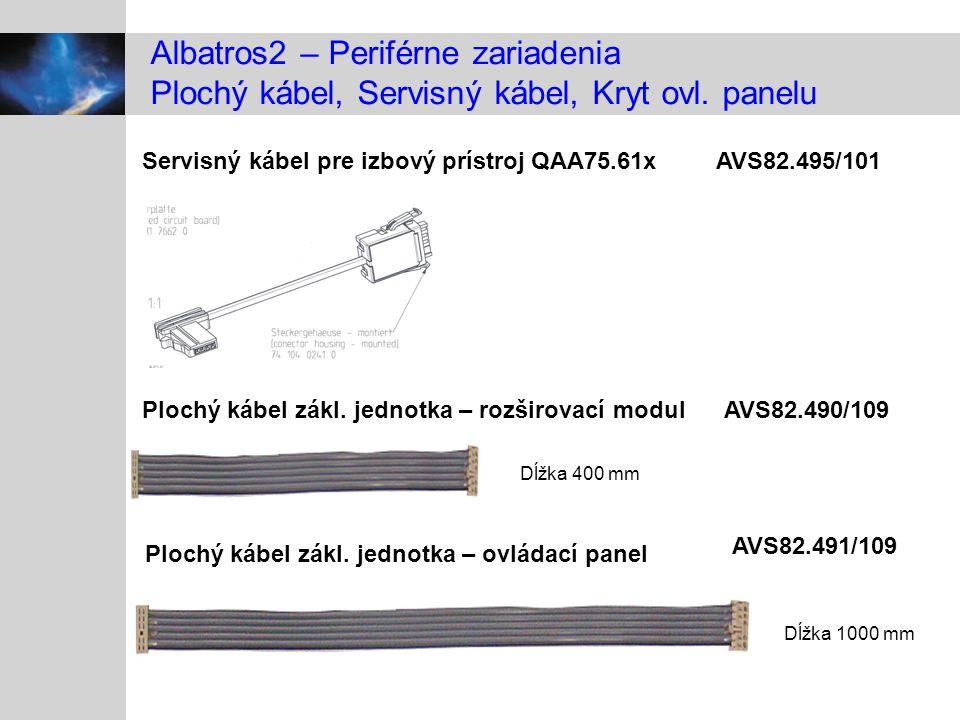 Albatros2 – Periférne zariadenia Plochý kábel, Servisný kábel, Kryt ovl. panelu